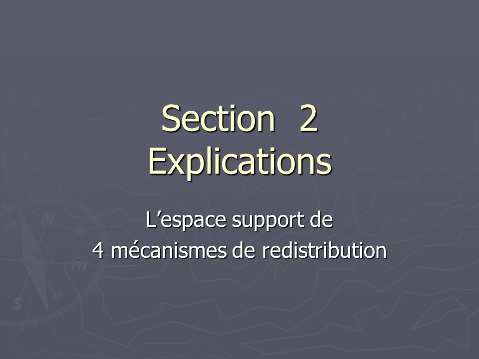 Section 2 Explications Lespace support de 4 mécanismes de redistribution