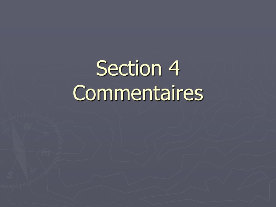 Section 4 Commentaires