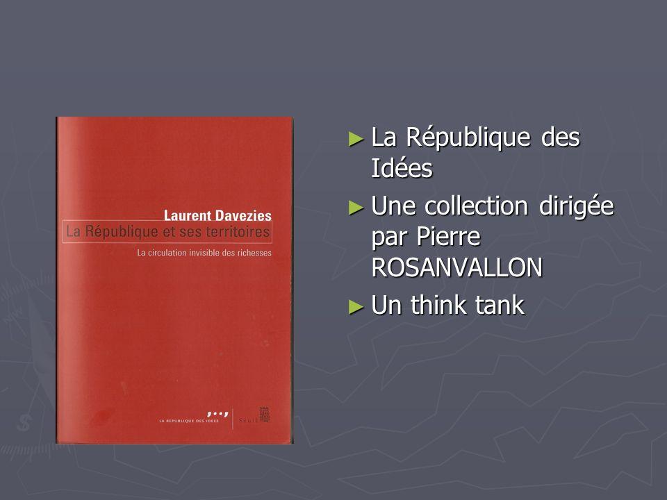 La République des Idées Une collection dirigée par Pierre ROSANVALLON Un think tank