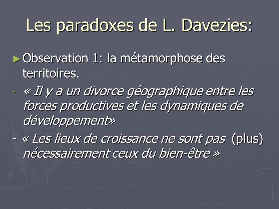 Les paradoxes de L. Davezies: Observation 1: la métamorphose des territoires. Observation 1: la métamorphose des territoires. - « Il y a un divorce gé