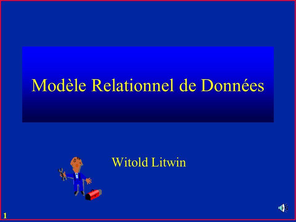 1 Modèle Relationnel de Données Witold Litwin