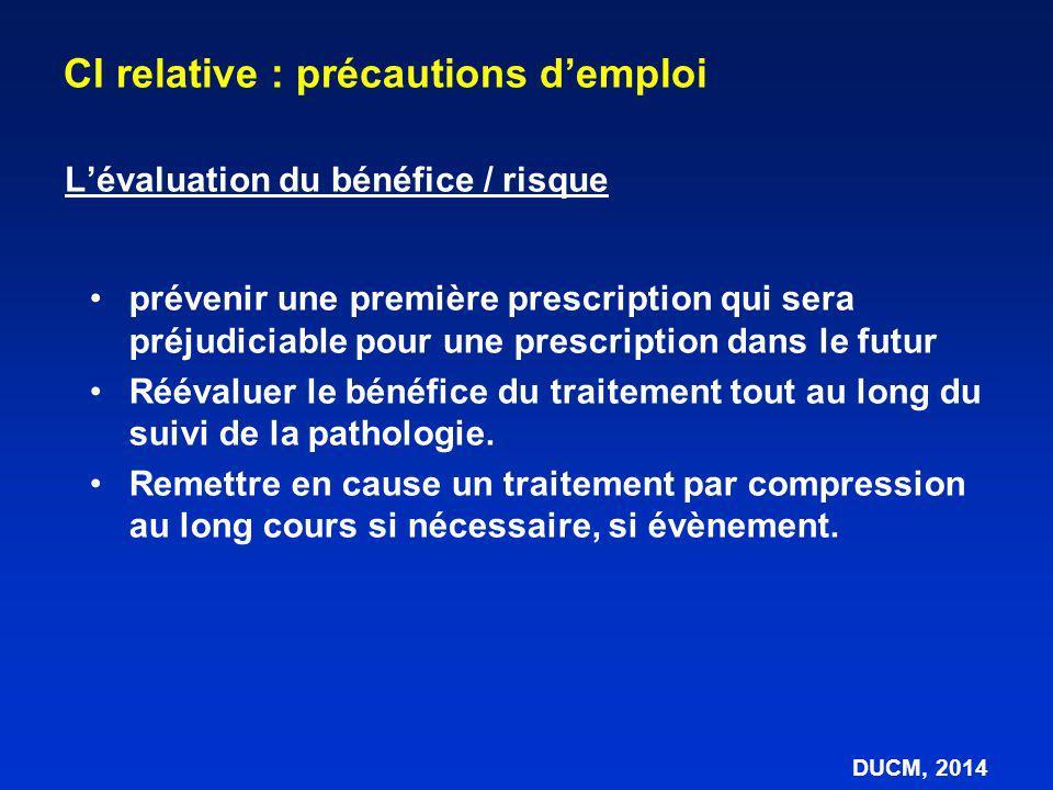 Lévaluation du bénéfice / risque prévenir une première prescription qui sera préjudiciable pour une prescription dans le futur Réévaluer le bénéfice d