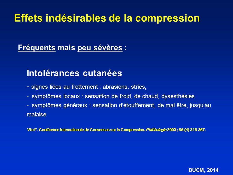 Effets indésirables de la compression Fréquents mais peu sévères : Intolérances cutanées - signes liées au frottement : abrasions, stries, - symptômes