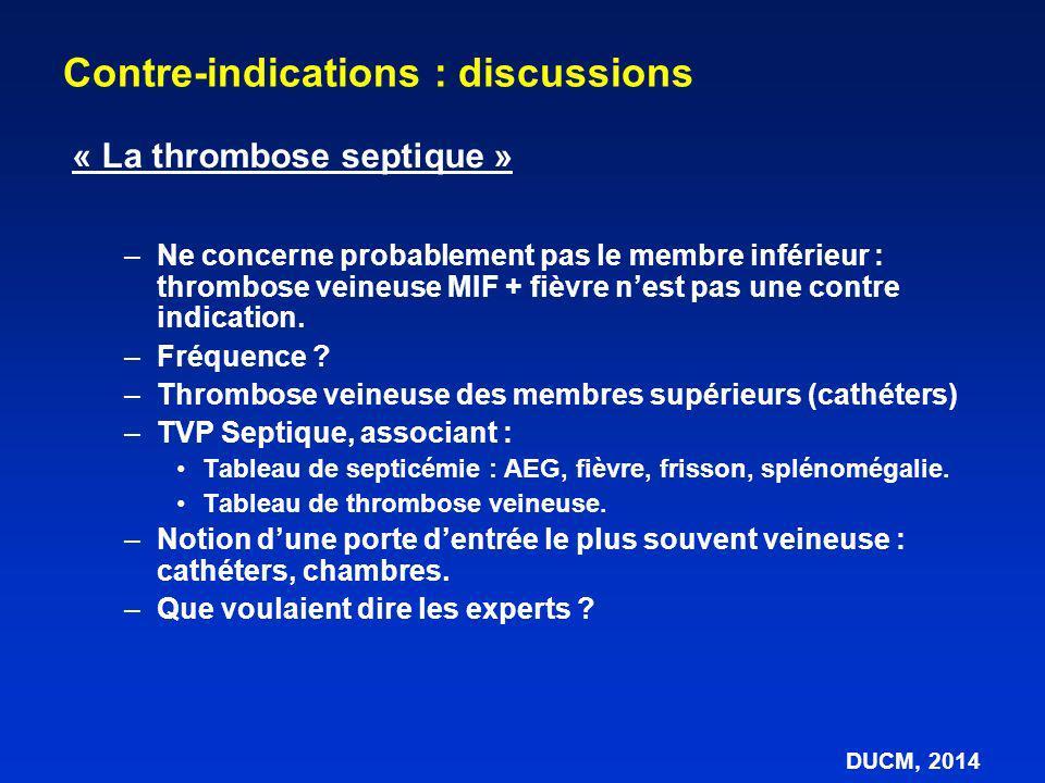 –Ne concerne probablement pas le membre inférieur : thrombose veineuse MIF + fièvre nest pas une contre indication. –Fréquence ? –Thrombose veineuse d
