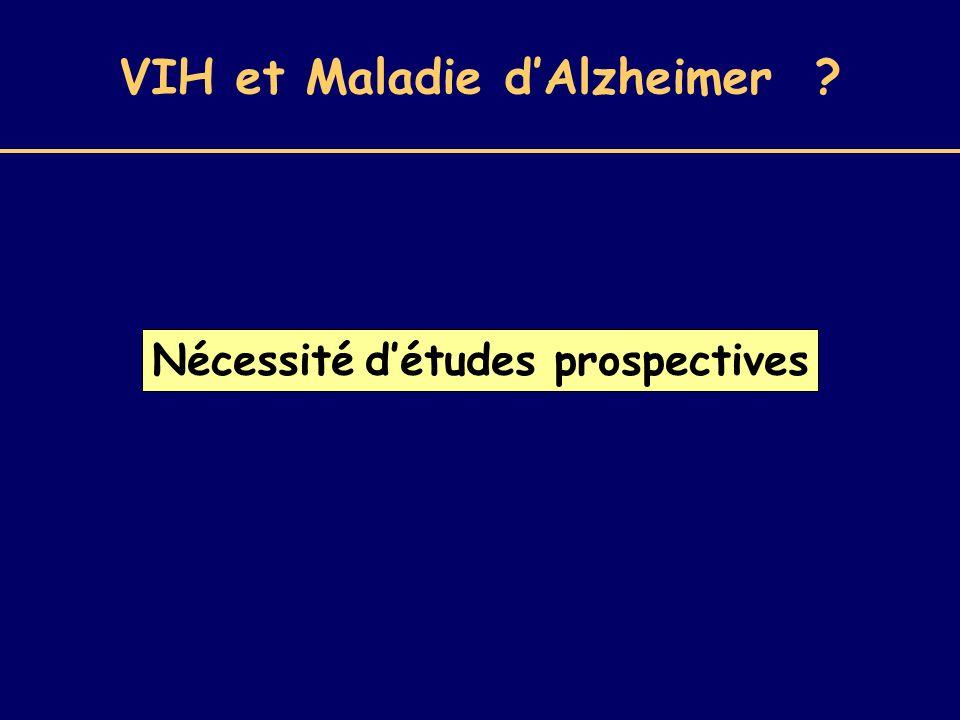VIH et Maladie dAlzheimer ? Nécessité détudes prospectives