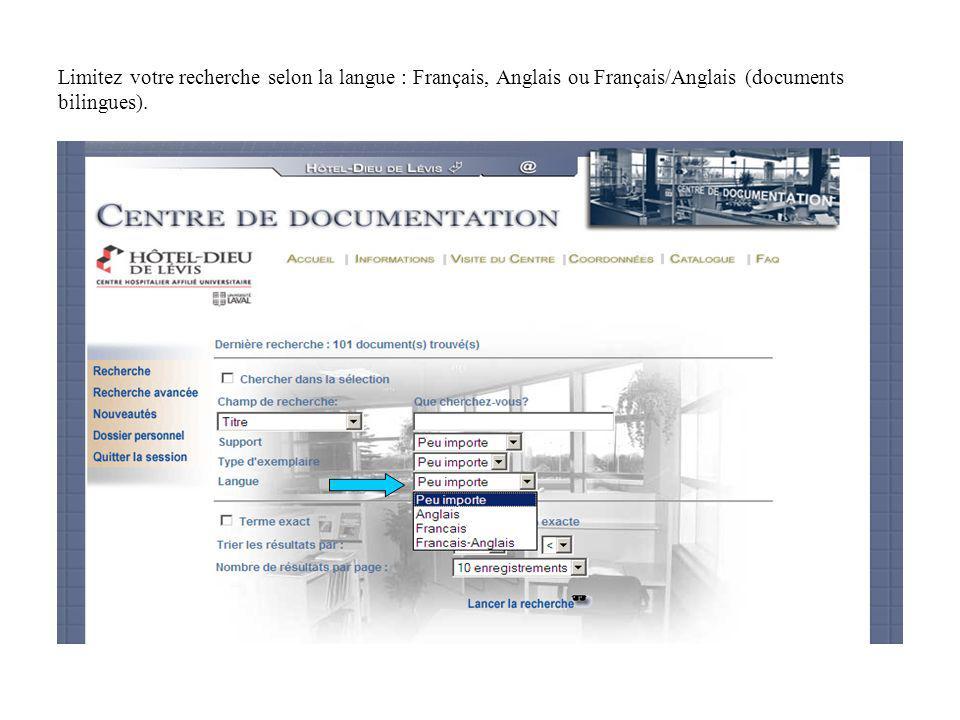 Limitez votre recherche selon la langue : Français, Anglais ou Français/Anglais (documents bilingues).