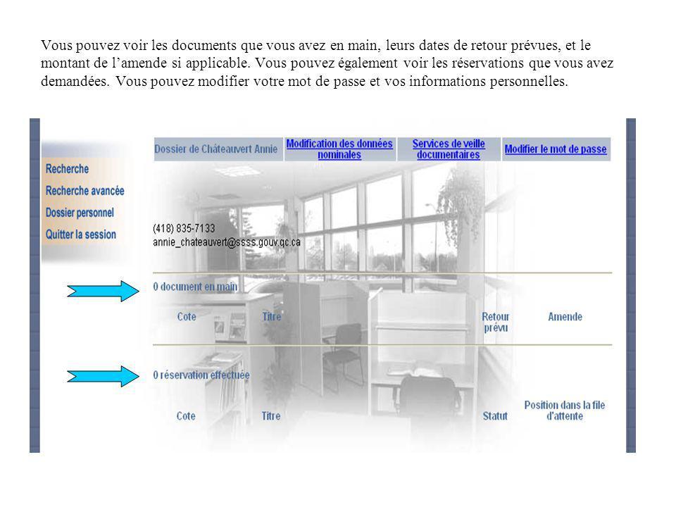 Vous pouvez voir les documents que vous avez en main, leurs dates de retour prévues, et le montant de lamende si applicable.