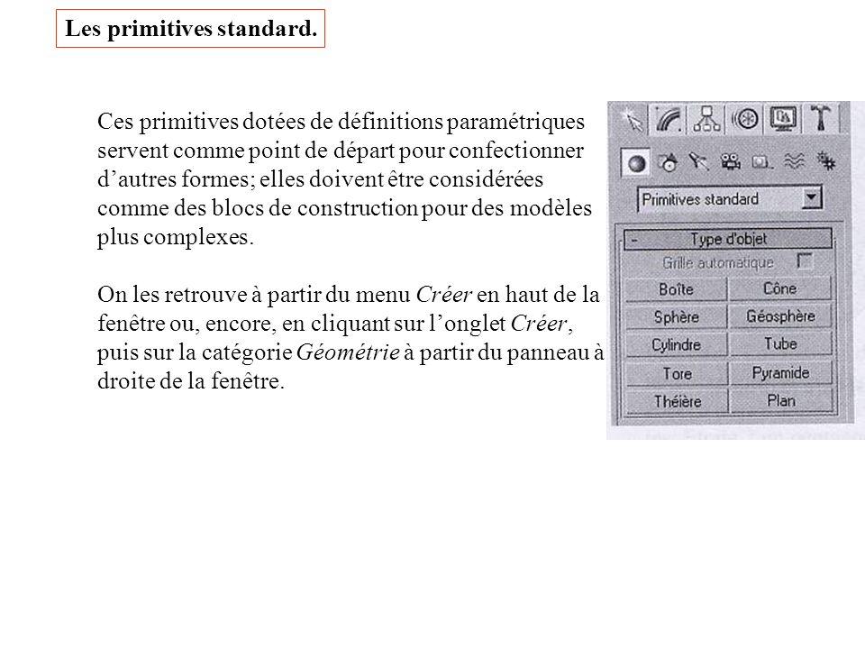 Les primitives standard. Ces primitives dotées de définitions paramétriques servent comme point de départ pour confectionner dautres formes; elles doi