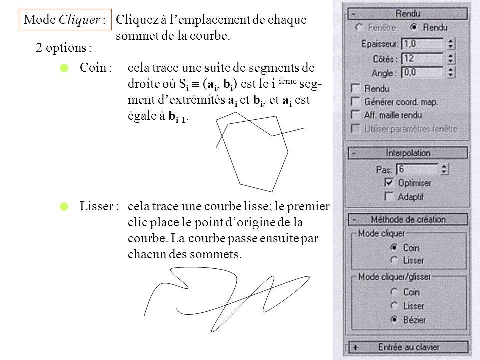 Mode Cliquer : 2 options : Cliquez à lemplacement de chaque sommet de la courbe. Coin :cela trace une suite de segments de droite où S i (a i, b i ) e