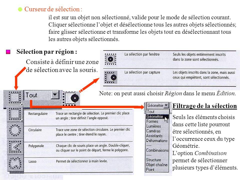 Curseur de sélection : il est sur un objet non sélectionné, valide pour le mode de sélection courant. Cliquer sélectionne lobjet et désélectionne tous