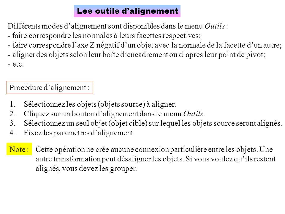 Les outils dalignement Différents modes dalignement sont disponibles dans le menu Outils : - faire correspondre les normales à leurs facettes respecti