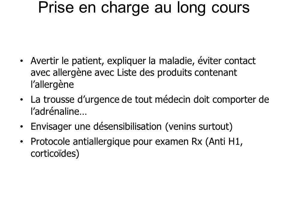 Prise en charge au long cours Avertir le patient, expliquer la maladie, éviter contact avec allergène avec Liste des produits contenant lallergène La