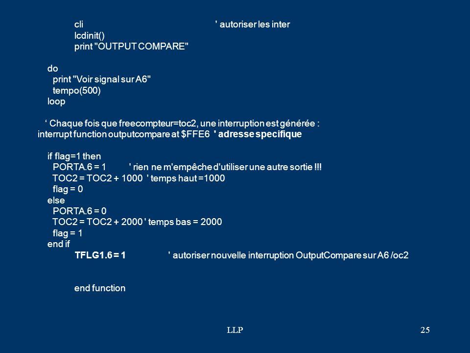 LLP24 ' utilisation du registre PA : Pulse Accumulator PACTL.5=1 ' PMOD =1 Mode Pulsetimer : mesure le temps A7 mis à 1 ' PMOD =0 Mode comptage d'impu