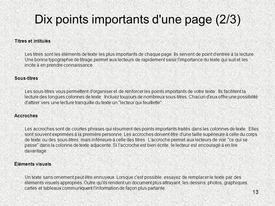 13 Dix points importants d'une page (2/3) Titres et intitulés Les titres sont les éléments de texte les plus importants de chaque page. Ils servent de