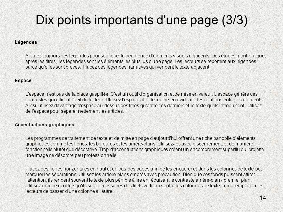 14 Dix points importants d'une page (3/3) Légendes Ajoutez toujours des légendes pour souligner la pertinence déléments visuels adjacents. Des études