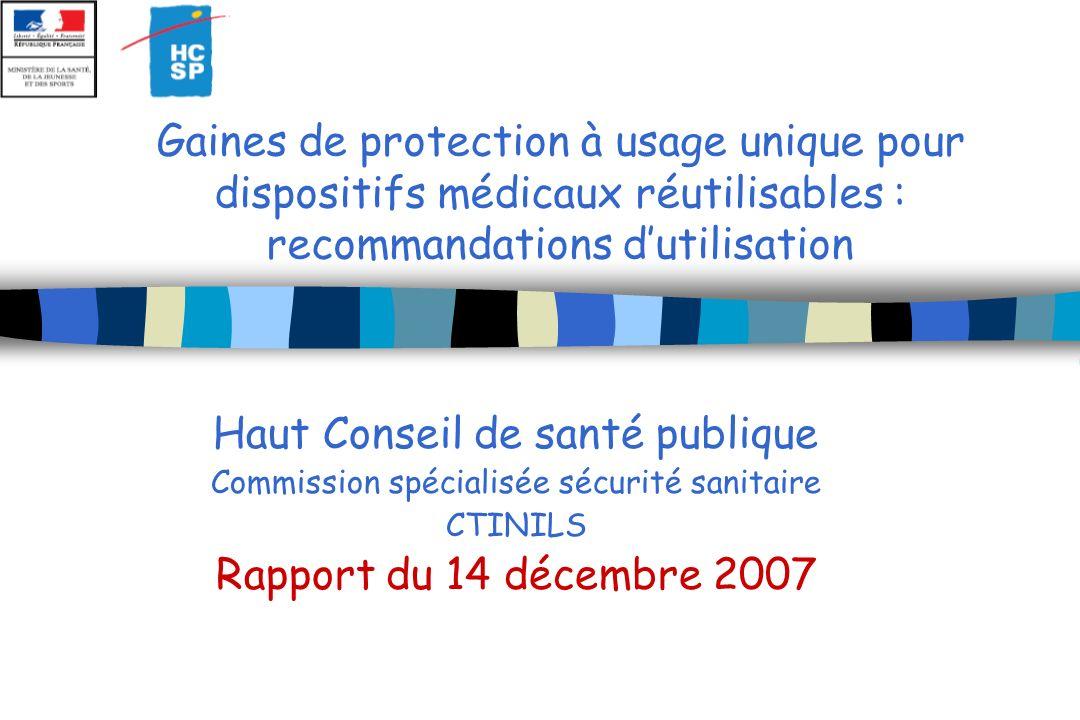 Gaines de protection à usage unique pour dispositifs médicaux réutilisables : recommandations dutilisation Haut Conseil de santé publique Commission s