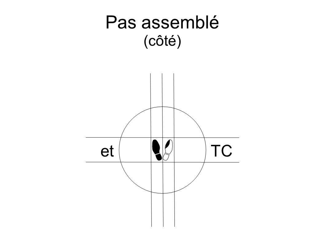 Pas assemblé (côté) etTC