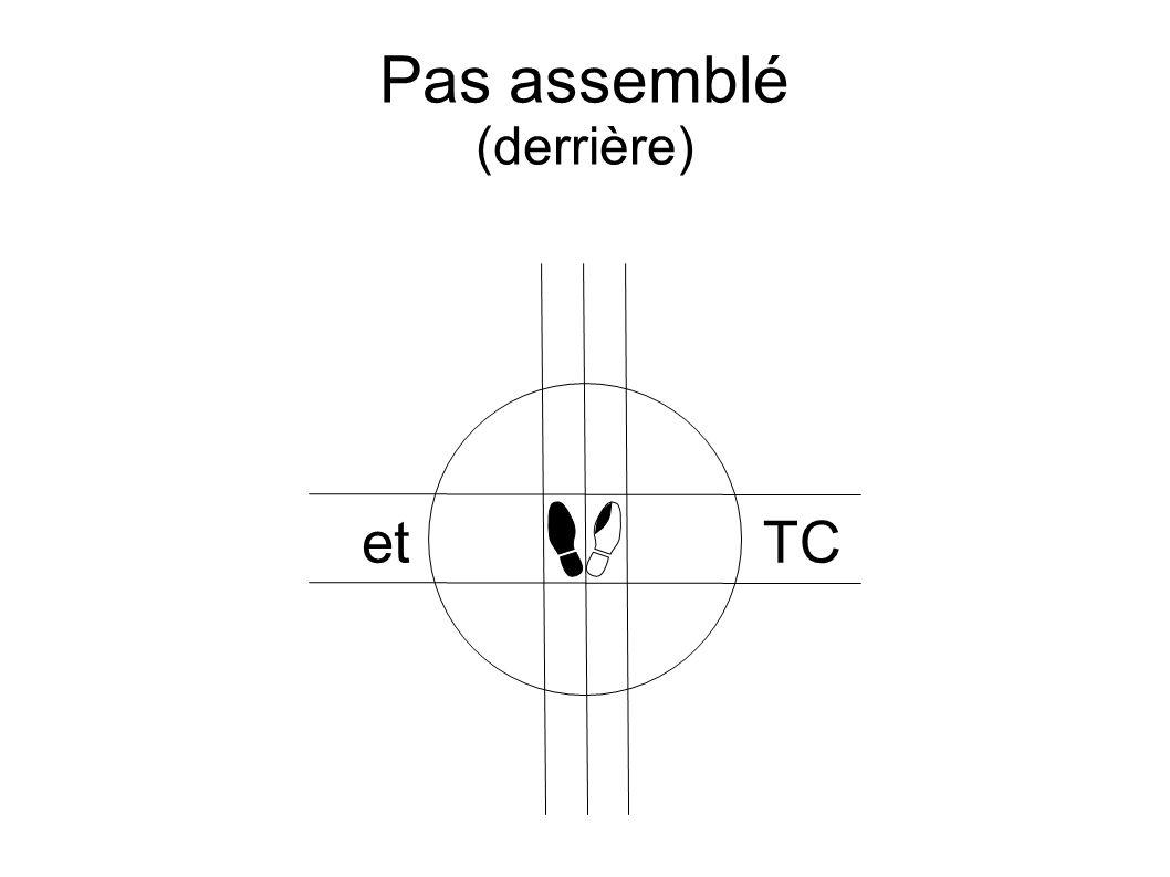 Pas assemblé (derrière) etTC