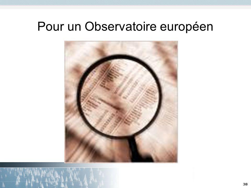 38 Pour un Observatoire européen