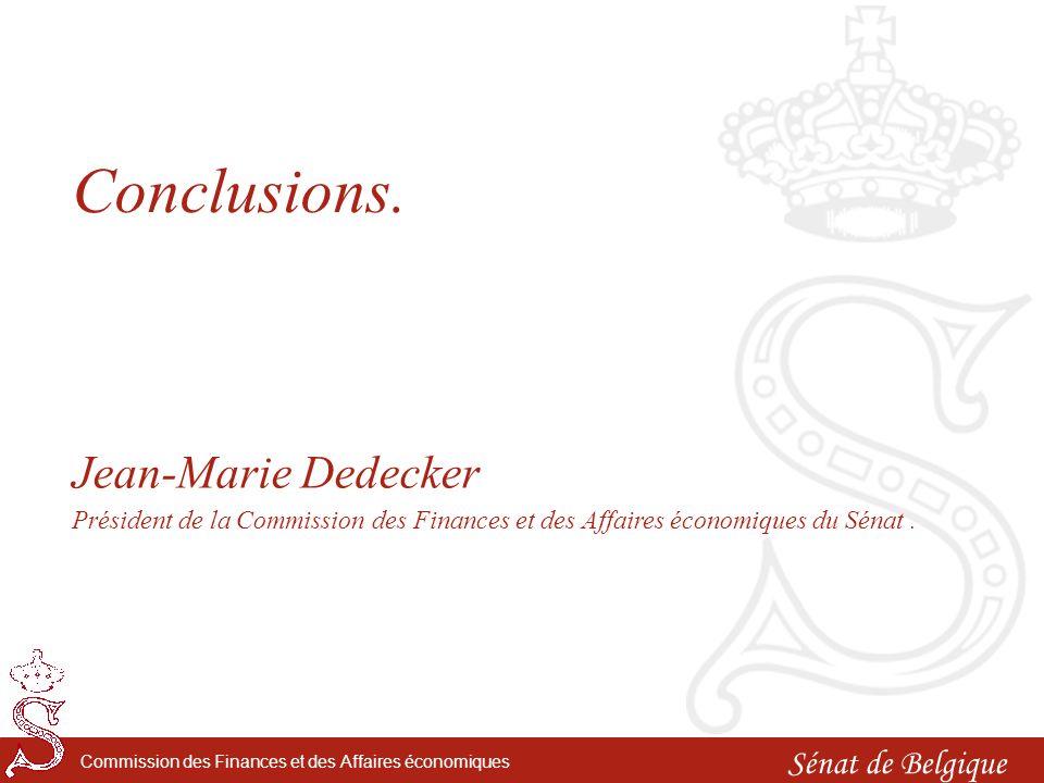 Sénat de Belgique Commission des Finances et des Affaires économiques Conclusions.