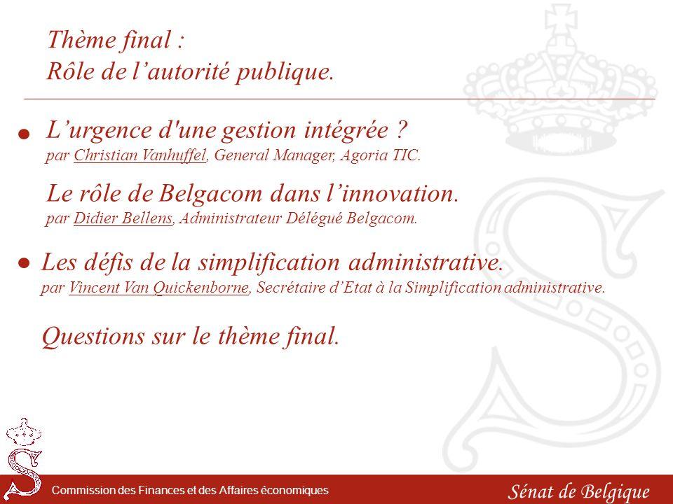 Sénat de Belgique Commission des Finances et des Affaires économiques Thème final : Rôle de lautorité publique.