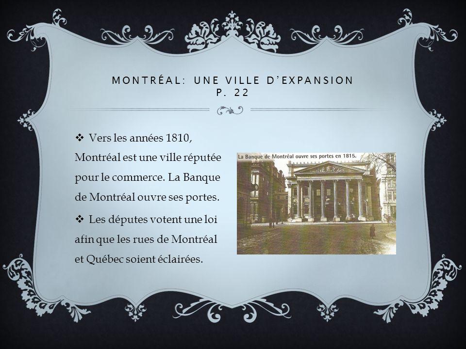 Vers les années 1810, Montréal est une ville réputée pour le commerce.