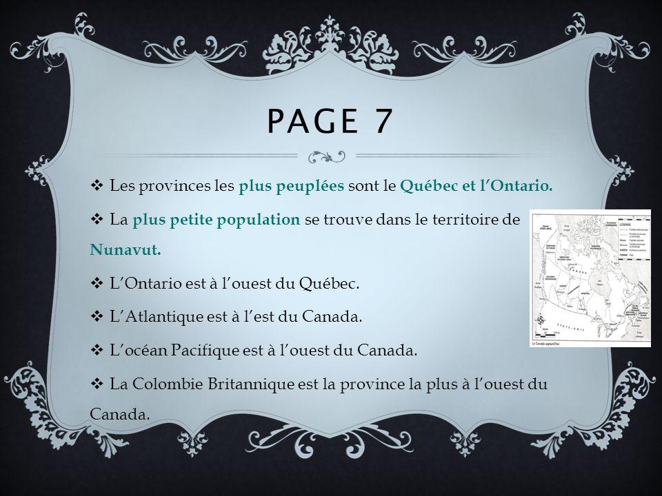 Les provinces les plus peuplées sont le Québec et lOntario.