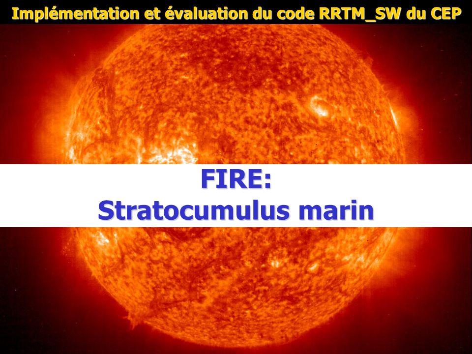 FIRE: Stratocumulus marin Implémentation et évaluation du code RRTM_SW du CEP