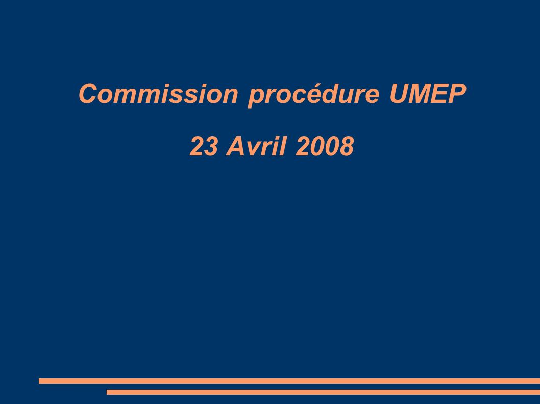 Commission procédure UMEP 23 Avril 2008