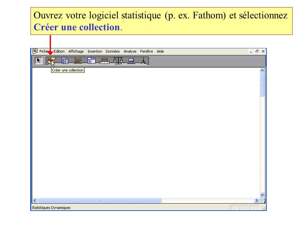 Ouvrez votre logiciel statistique (p. ex. Fathom) et sélectionnez Créer une collection.