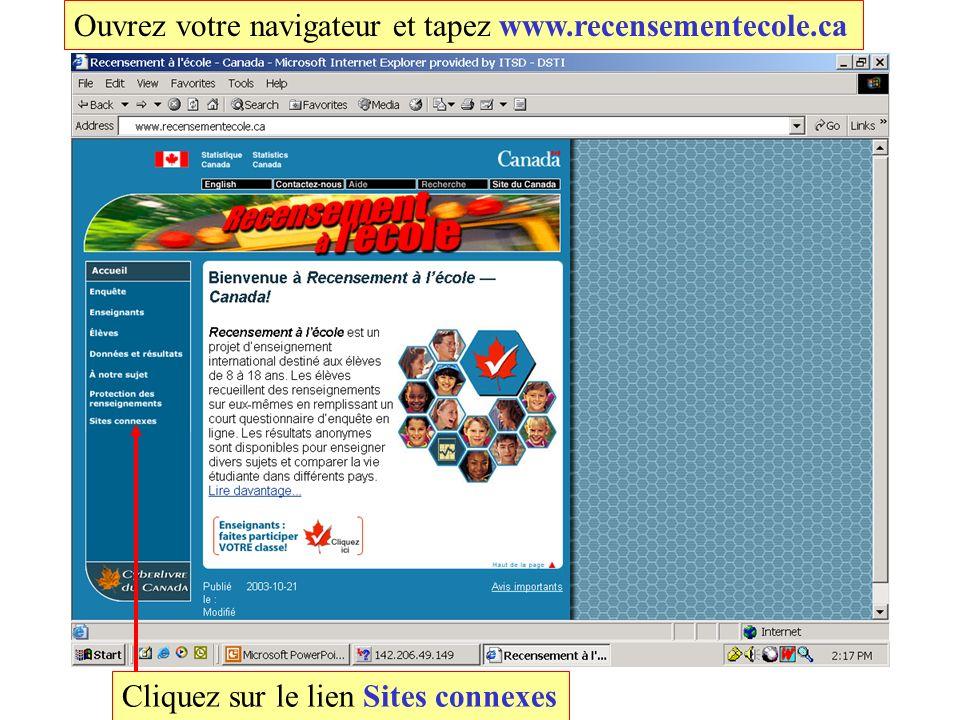 Ouvrez votre navigateur et tapez www.recensementecole.ca Cliquez sur le lien Sites connexes