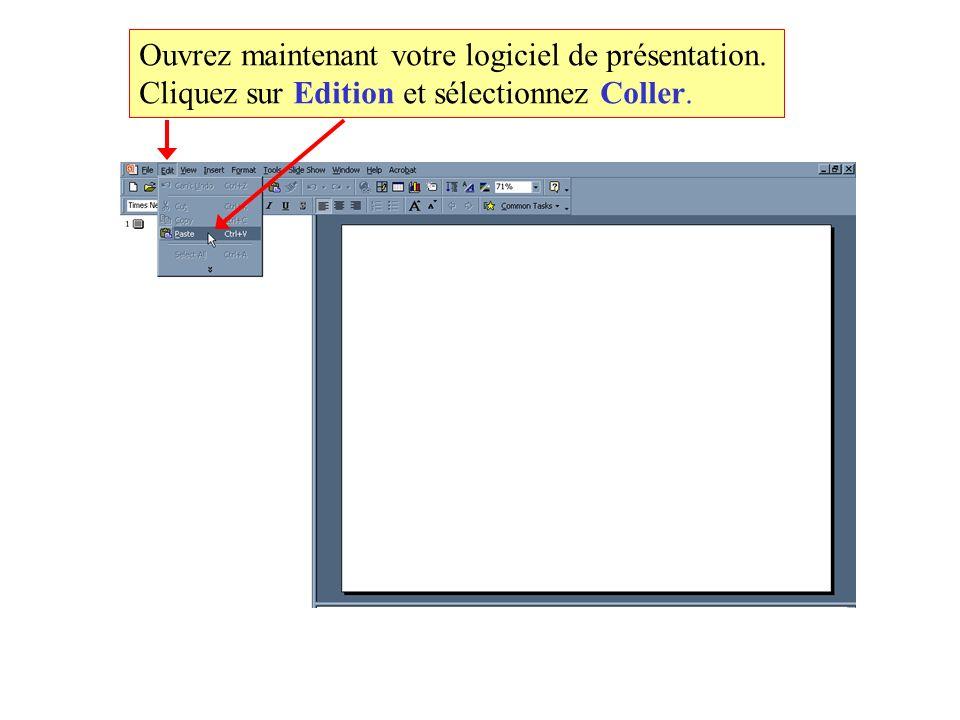 Ouvrez maintenant votre logiciel de présentation. Cliquez sur Edition et sélectionnez Coller.