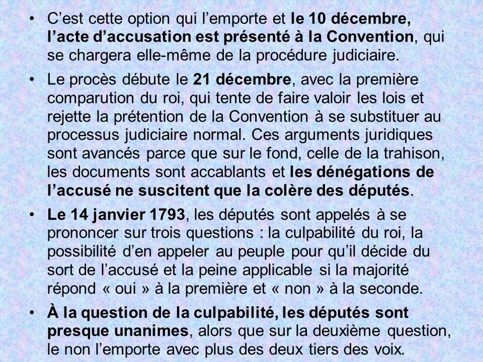Cest cette option qui lemporte et le 10 décembre, lacte daccusation est présenté à la Convention, qui se chargera elle-même de la procédure judiciaire