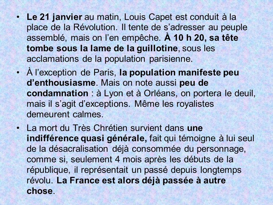 Le 21 janvier au matin, Louis Capet est conduit à la place de la Révolution. Il tente de sadresser au peuple assemblé, mais on len empêche. À 10 h 20,