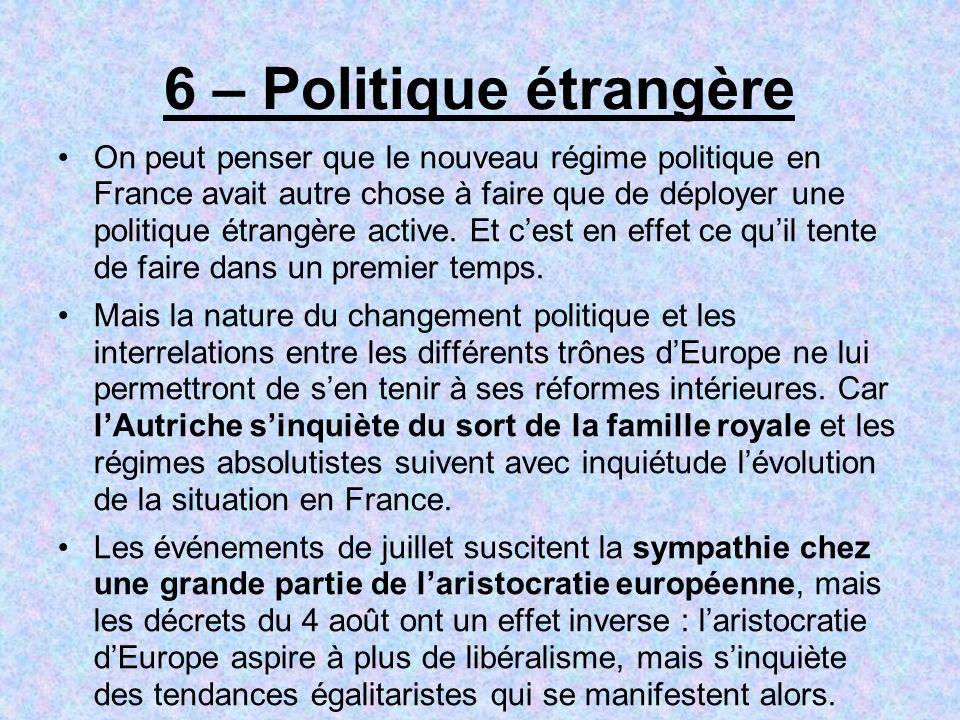 6 – Politique étrangère On peut penser que le nouveau régime politique en France avait autre chose à faire que de déployer une politique étrangère act