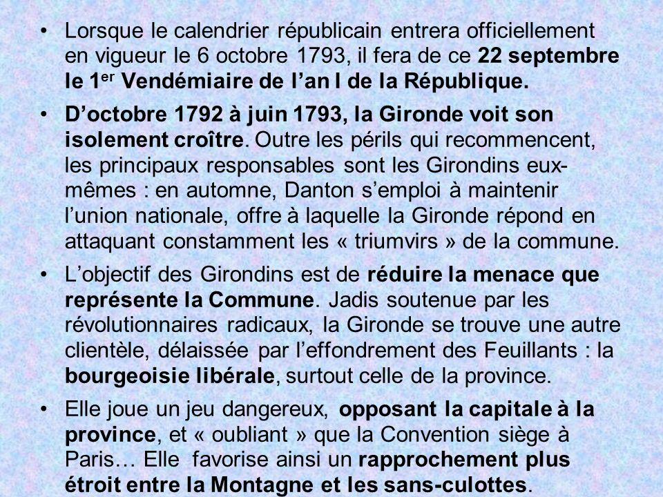 Lorsque le calendrier républicain entrera officiellement en vigueur le 6 octobre 1793, il fera de ce 22 septembre le 1 er Vendémiaire de lan I de la R
