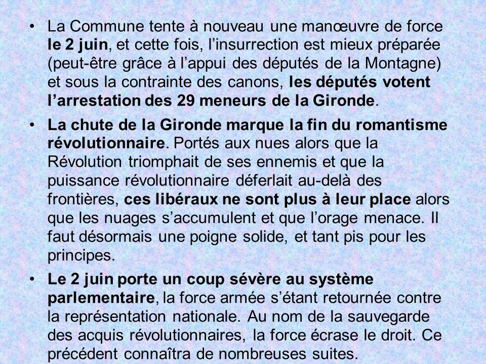 La Commune tente à nouveau une manœuvre de force le 2 juin, et cette fois, linsurrection est mieux préparée (peut-être grâce à lappui des députés de l
