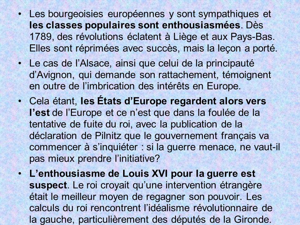 Les bourgeoisies européennes y sont sympathiques et les classes populaires sont enthousiasmées. Dès 1789, des révolutions éclatent à Liège et aux Pays