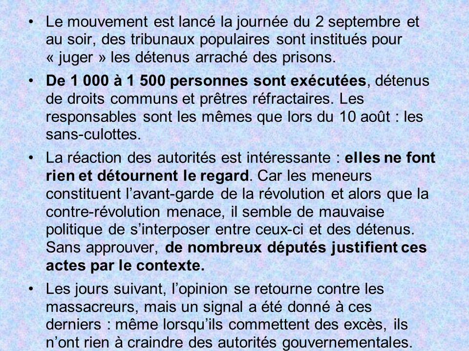 Le mouvement est lancé la journée du 2 septembre et au soir, des tribunaux populaires sont institués pour « juger » les détenus arraché des prisons. D