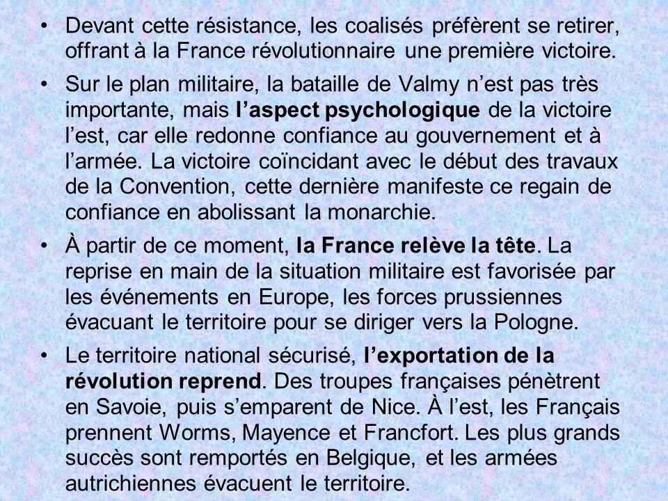 Devant cette résistance, les coalisés préfèrent se retirer, offrant à la France révolutionnaire une première victoire. Sur le plan militaire, la batai