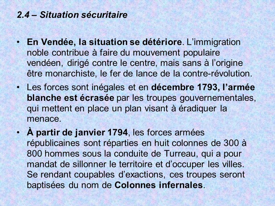 2.4 – Situation sécuritaire En Vendée, la situation se détériore. Limmigration noble contribue à faire du mouvement populaire vendéen, dirigé contre l
