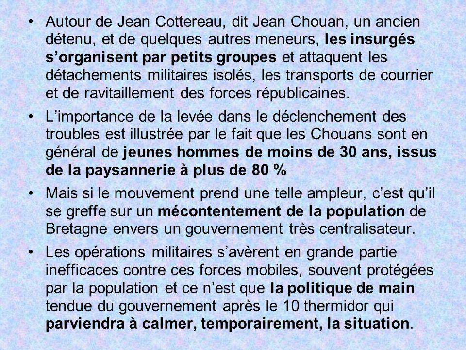 Autour de Jean Cottereau, dit Jean Chouan, un ancien détenu, et de quelques autres meneurs, les insurgés sorganisent par petits groupes et attaquent l