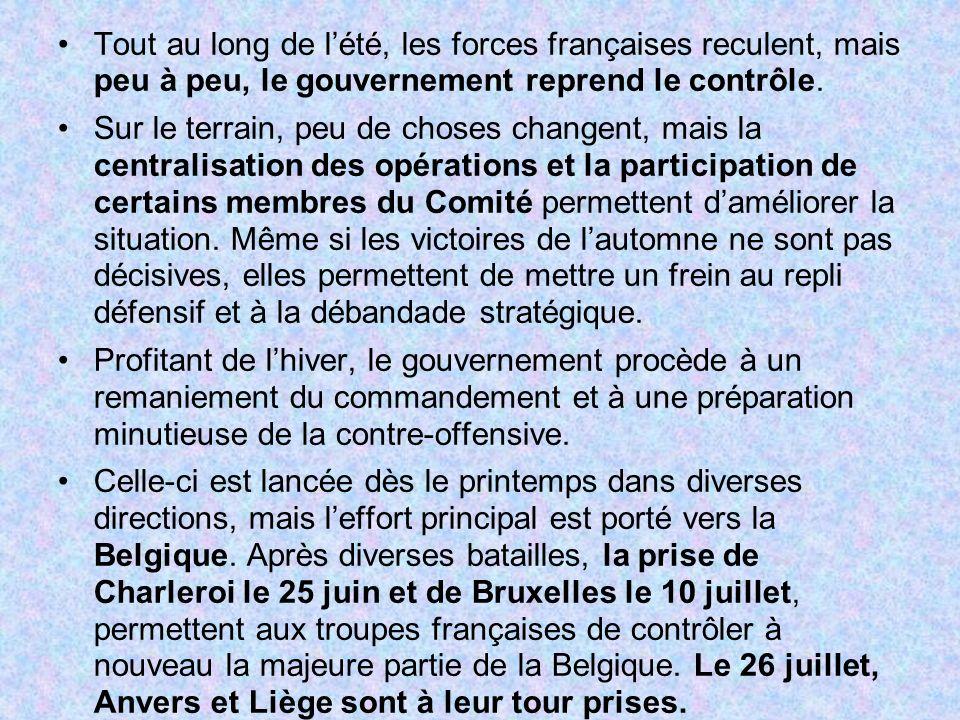 Tout au long de lété, les forces françaises reculent, mais peu à peu, le gouvernement reprend le contrôle. Sur le terrain, peu de choses changent, mai