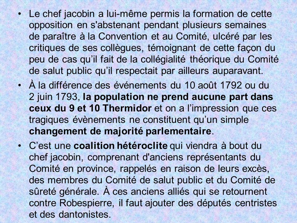 Le chef jacobin a lui-même permis la formation de cette opposition en s'abstenant pendant plusieurs semaines de paraître à la Convention et au Comité,