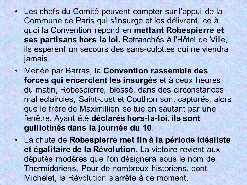 Les chefs du Comité peuvent compter sur lappui de la Commune de Paris qui s'insurge et les délivrent, ce à quoi la Convention répond en mettant Robesp