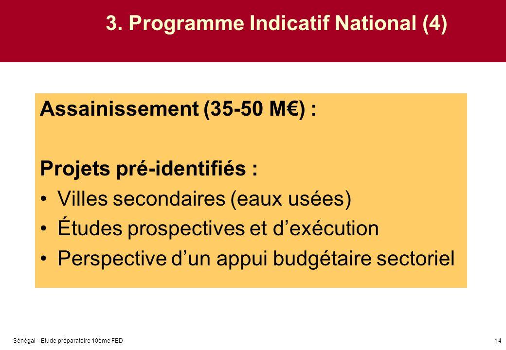 Sénégal – Etude préparatoire 10ème FED14 3. Programme Indicatif National (4) Assainissement (35-50 M) : Projets pré-identifiés : Villes secondaires (e