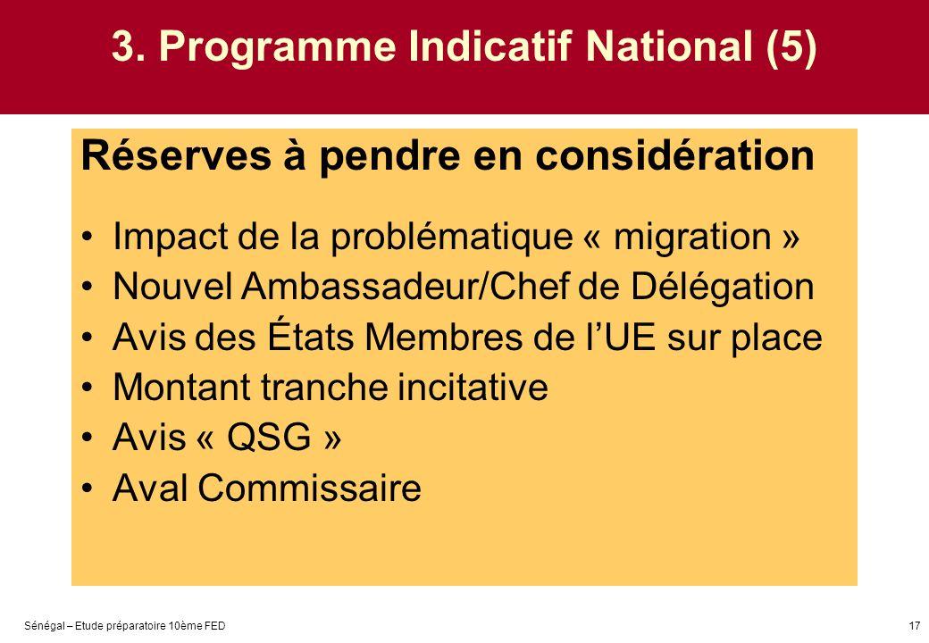 Sénégal – Etude préparatoire 10ème FED17 3. Programme Indicatif National (5) Réserves à pendre en considération Impact de la problématique « migration