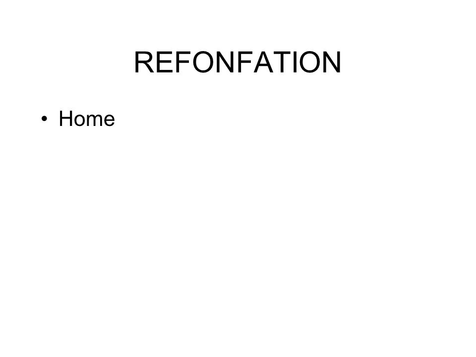 REFONFATION Home