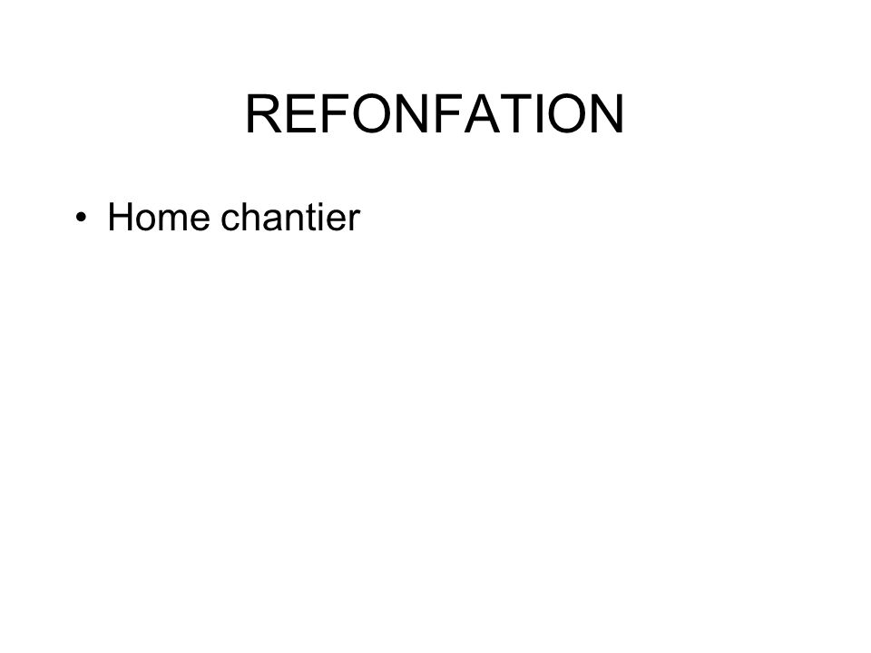REFONFATION Home chantier