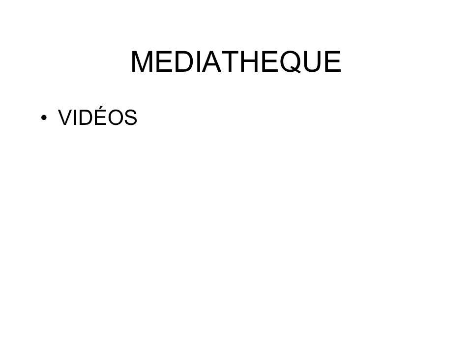 MEDIATHEQUE VIDÉOS
